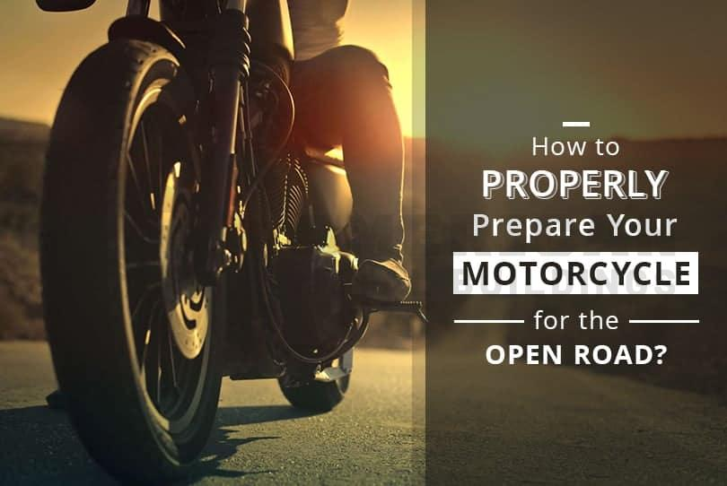 How to Properly Prepare Your Motorcycle for the Open Road?
