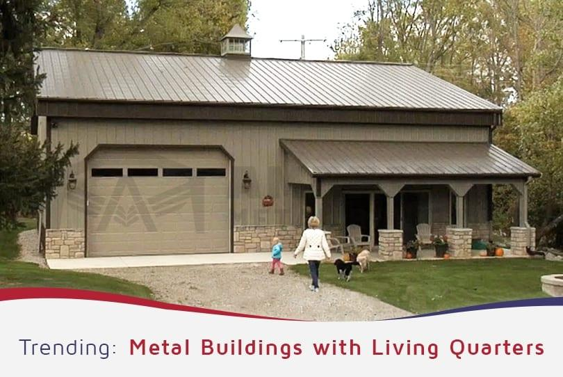 Trending: Metal Buildings with Living Quarters