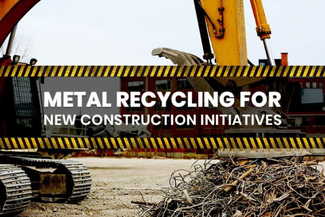 Metal Recycling for New Construction Initiatives