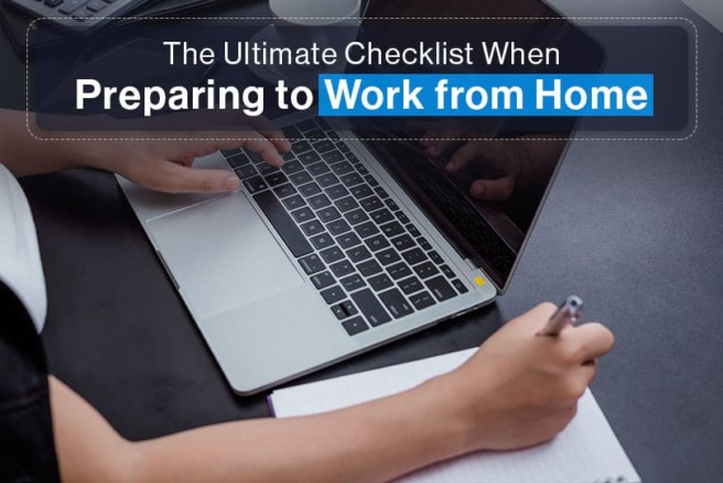 The Ultimate Checklist When Preparing to Work from Home