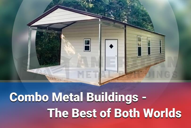 Combo Metal Buildings – The Best of Both Worlds
