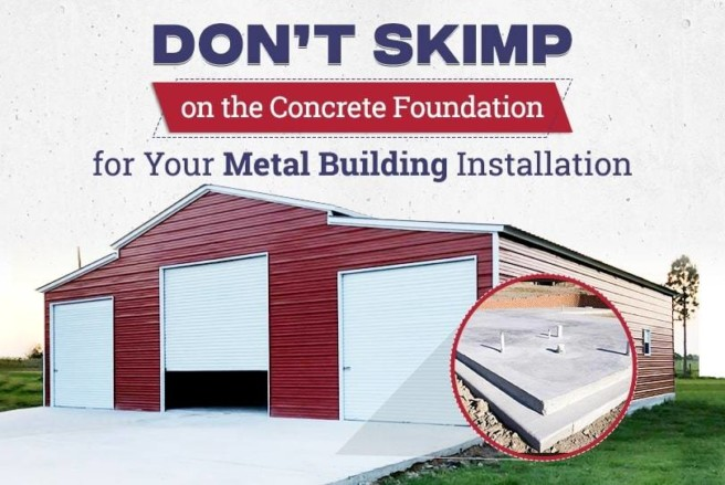 Don't Skimp on the Concrete Foundation for Your Metal Building Installation
