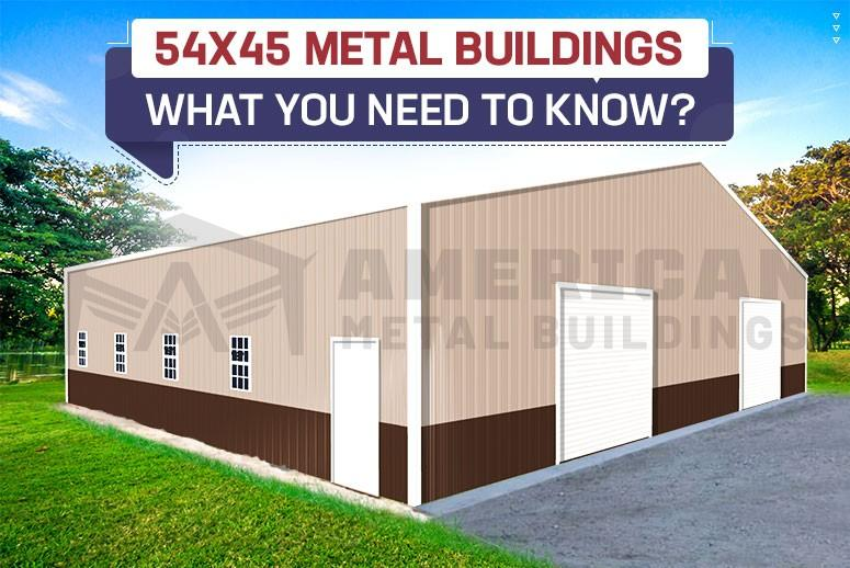 54x45-Metal-Buildings--What-You-Need-to-Know